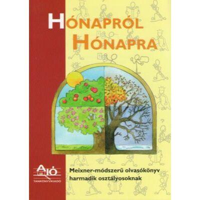 HÓNAPRÓL HÓNAPRA Meixner-módszerű olvasókönyv harmadik osztályosoknak