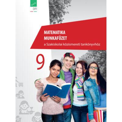 Matematika munkafüzet 9. a Szakiskolai közismereti tankönyvhöz