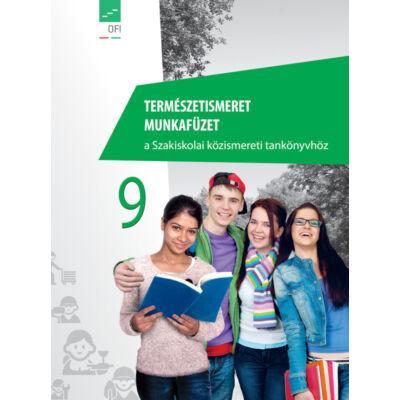 Természetismeret munkafüzet 9. a Szakiskolai közismereti tankönyvhöz