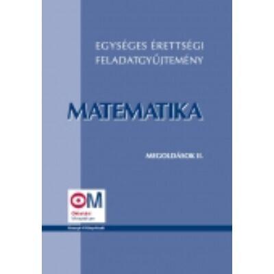 Egységes érettségi feladatgyűjtemény – Matematika – Megoldások II.