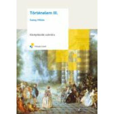 TÖRTÉNELEM III. KÖZÉPISKOLÁK SZÁMÁRA