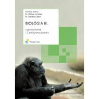 BIOLÓGIA III.;A gimnáziumok 12. évfolyama számára