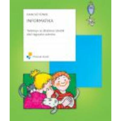INFORMATIKA;Tankönyv az általános iskolák alsó tagozata számára