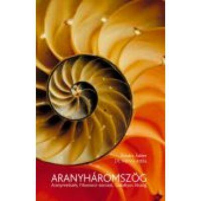 Aranyháromszög;Aranymetszés,Fibonacci-sorozat;Szabályos ötszög
