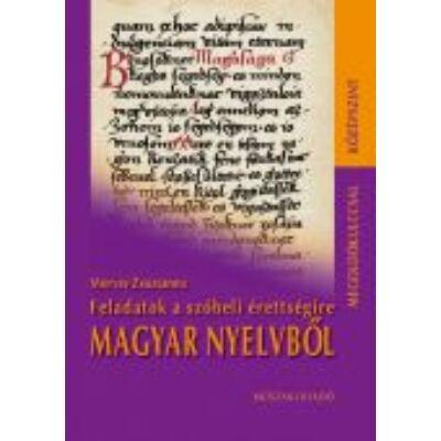 Feladatok a szóbeli érettségire magyar nyelvből