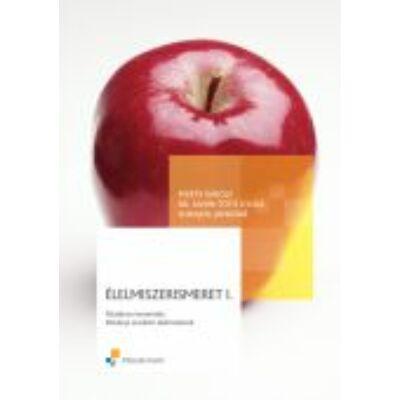 Élelmiszerismeret I.; Általános ismeretek és növényi eredetű élelmiszerek