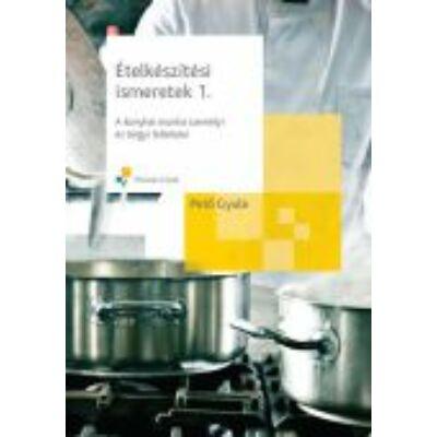 Ételkészítési ismeretek 1. - A konyhai munka személyi és tárgyi feltételei