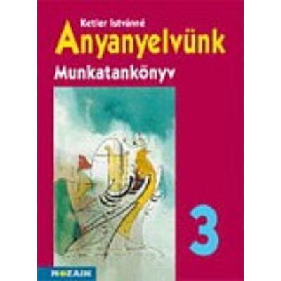 Anyanyelvünk munkatankönyv 3. osztály
