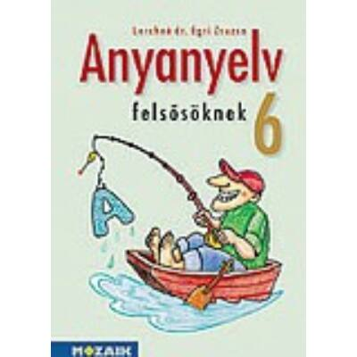 Anyanyelv felsősöknek 6. tankönyv