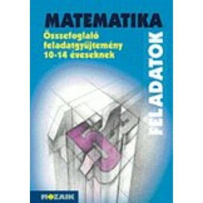 Matematika összefoglaló feladatgyűjtemény 10-14 éveseknek
