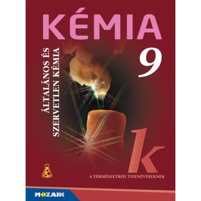 Kémia 9. - Általános és szervetlen kémia tankönyv + Digitális extrák
