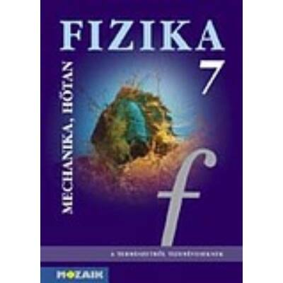 Fizika 7. - Mechanika, hőtan tankönyv