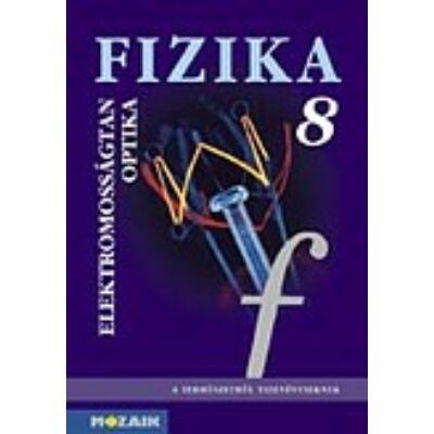 Fizika 8. - Elektromosságtan, optika tankönyv
