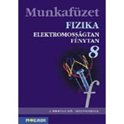 Fizika 8. - Elektromosságtan, optika munkafüzet