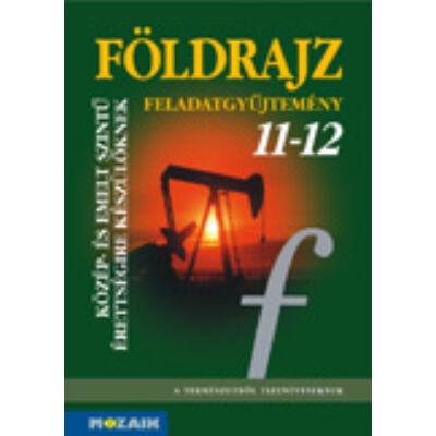 Földrajz 11-12. - Feladatgyűjt. az érettségihez