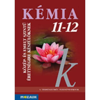 Kémia 11-12. Érettségire felkészítő tankönyv