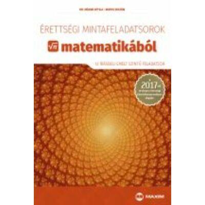 Érettségi mintafeladatsorok matematikából (12 írásbeli emelt szintű feladatsor) (MX-1108)