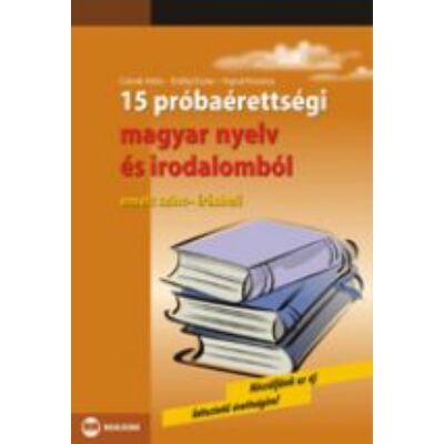 15 próbaérettségi magyar nyelv és irodalomból (emelt szint - írásbeli)