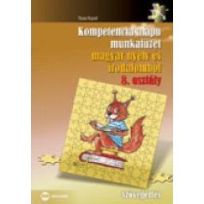 Kompetencia alapú munkafüzet magyar nyelv és irodalomból 8. osztály