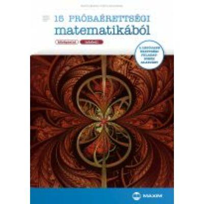 15 próbaérettségi matematikából (középszint – írásbeli) (MX-607)