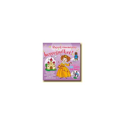 Rajzolj tüneményes hercegnőket! - kreatív füzet
