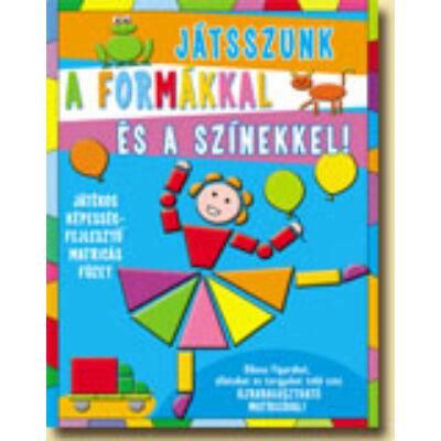 Játsszunk a formákkal és a színekkel! II. - Játékos képességfejlesztő matricás füzet