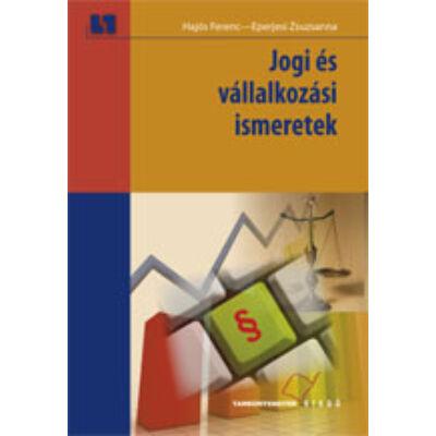Jogi és vállalkozási ismeretek (várható megjelenés: a tankönyvvé nyilvánítási eljárástól függően)