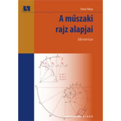 A műszaki rajz alapjai. Síkmértan (kompetencia alapú, hivatalos tankönyv)