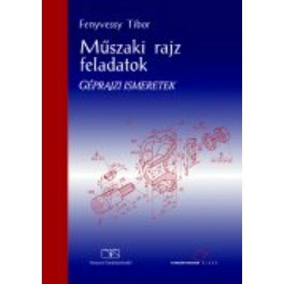 Műszaki rajz feladatok. Géprajzi ismeretek (kompetencia alapú, hivatalos tankönyv)