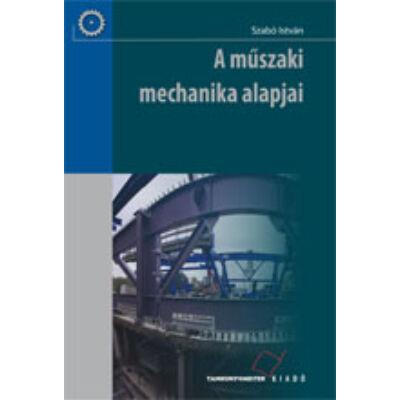 A műszaki mechanika alapjai (kompetencia alapú, hivatalos tankönyv)