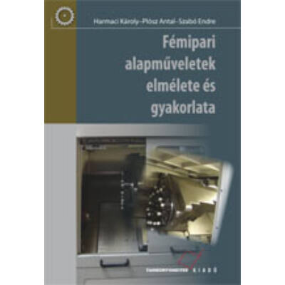 Fémipari alapműveletek elmélete és gyakorlata (kompetencia alapú, hivatalos tankönyv)