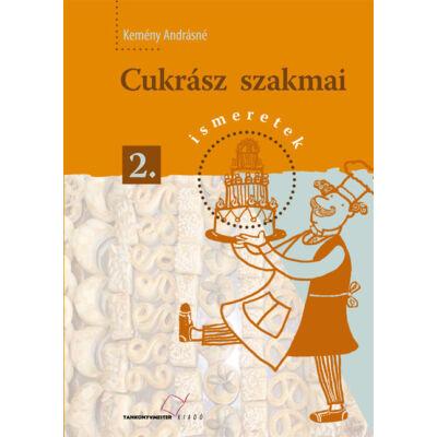 Cukrász szakmai ismeretek 2. (hivatalos tankönyv)