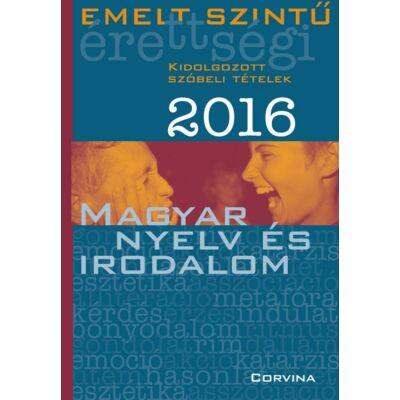 Emelt szintű érettségi 2016 – Magyar nyelv és irodalom (kidolgozott szóbeli tételek)
