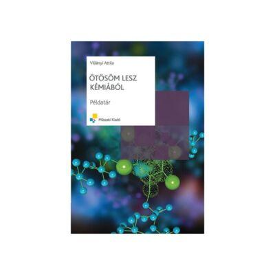 Ötösöm lesz kémiából – példatár és megoldások – Új kiadás egy kötetben